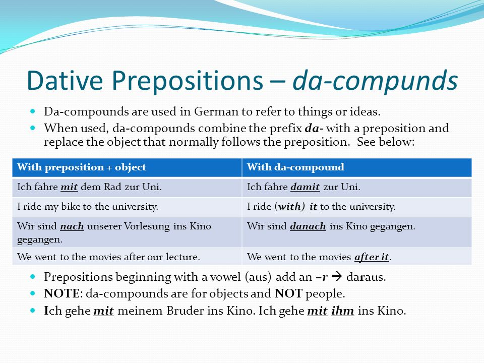 Dative Prepositions - Contractions You can create contractions with certain preposition and definite article combinations.
