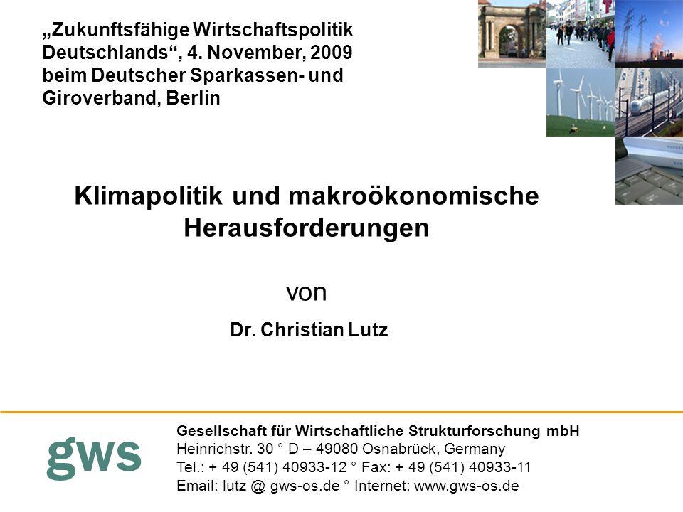 gws Klimapolitik und makroökonomische Herausforderungen von Gesellschaft für Wirtschaftliche Strukturforschung mbH Heinrichstr. 30 ° D – 49080 Osnabrü