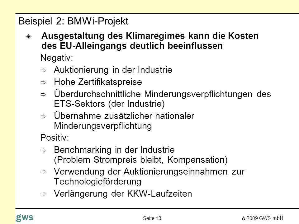 2009 GWS mbH Seite 13 gws Beispiel 2: BMWi-Projekt Ausgestaltung des Klimaregimes kann die Kosten des EU-Alleingangs deutlich beeinflussen Negativ: Au