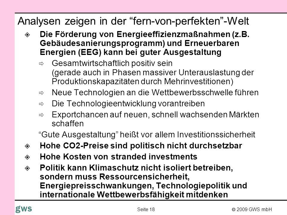 2009 GWS mbH Seite 18 gws Analysen zeigen in der fern-von-perfekten-Welt Die Förderung von Energieeffizienzmaßnahmen (z.B. Gebäudesanierungsprogramm)