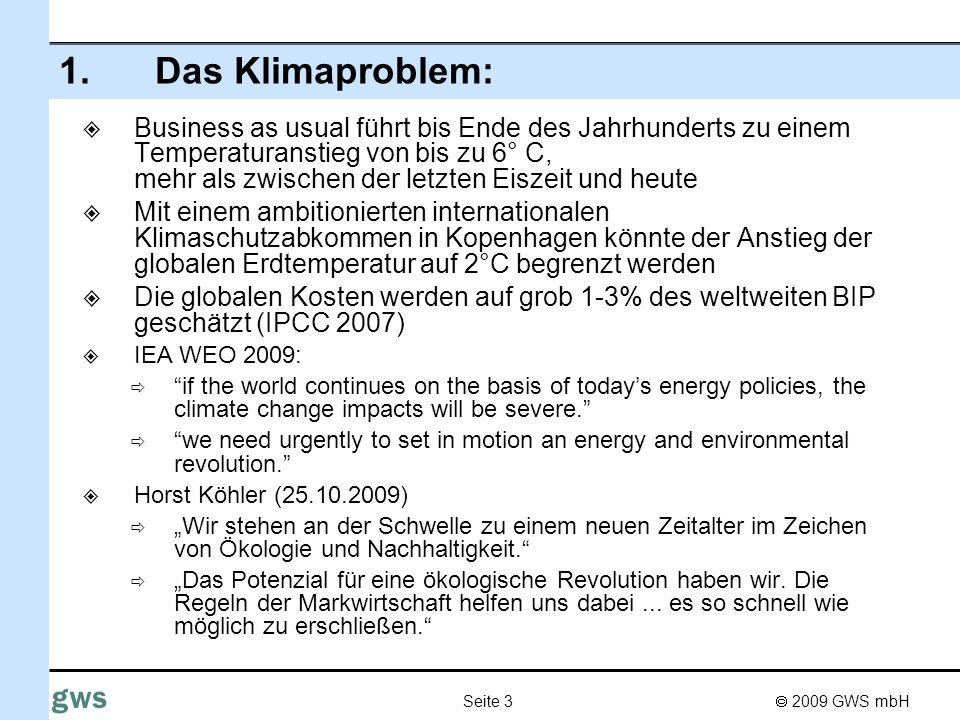 2009 GWS mbH Seite 3 gws 1.Das Klimaproblem: Business as usual führt bis Ende des Jahrhunderts zu einem Temperaturanstieg von bis zu 6° C, mehr als zw