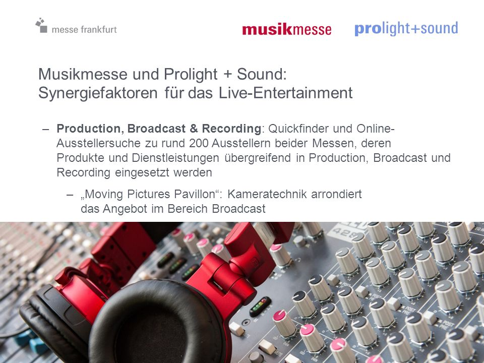 Musikmesse und Prolight + Sound: Synergiefaktoren für das Live-Entertainment –Production, Broadcast & Recording: Quickfinder und Online- Ausstellersuc