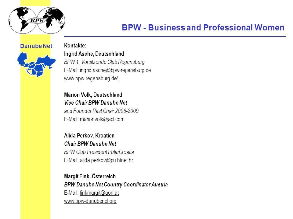 BPW - Business and Professional Women Danube Net Kontakte: Ingrid Asche, Deutschland BPW 1. Vorsitzende Club Regensburg E-Mail: ingrid.asche@bpw-regen