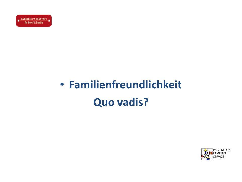 Familienfreundlichkeit Quo vadis