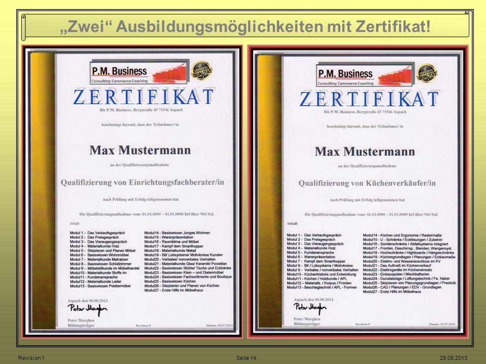 Zwei Ausbildungsmöglichkeiten mit Zertifikat! Revision 1 Seite 14 28.08.2013