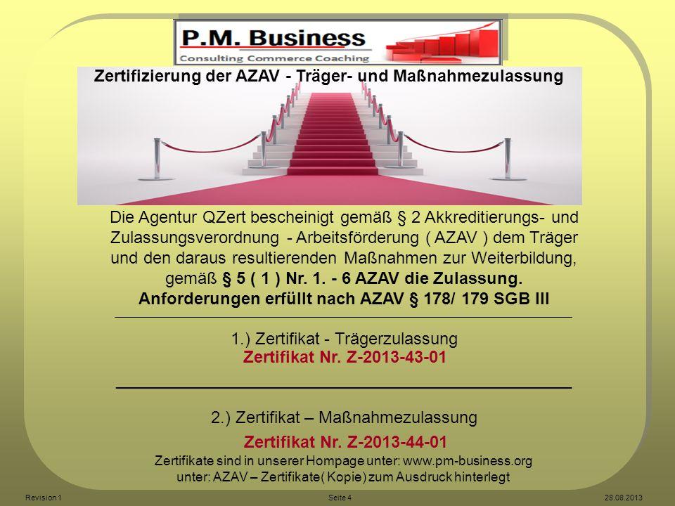 Die Agentur QZert bescheinigt gemäß § 2 Akkreditierungs- und Zulassungsverordnung - Arbeitsförderung ( AZAV ) dem Träger und den daraus resultierenden