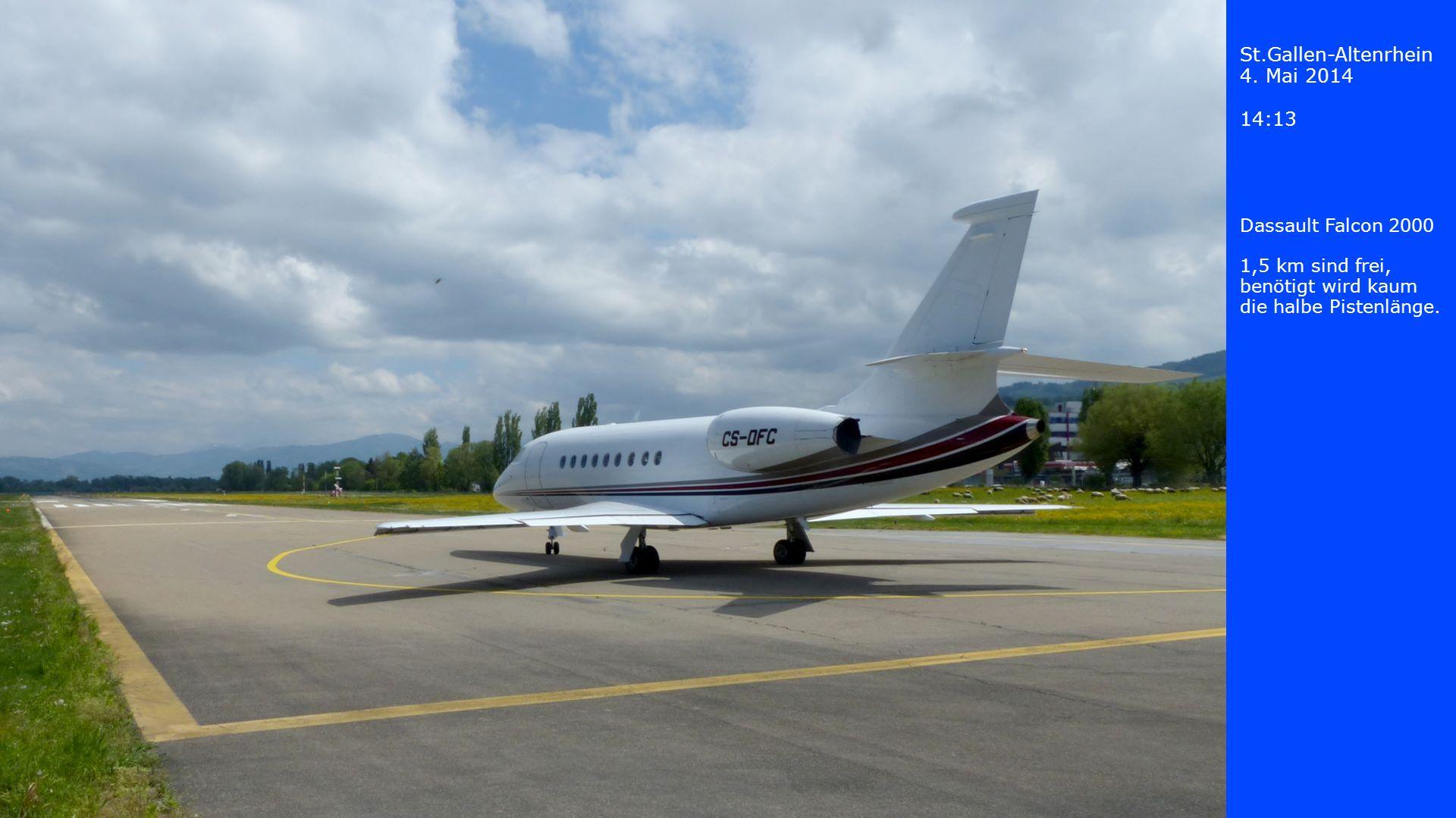 St.Gallen-Altenrhein 4. Mai 2014 14:13 Dassault Falcon 2000 1,5 km sind frei, benötigt wird kaum die halbe Pistenlänge.