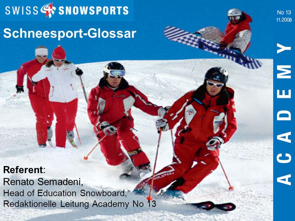 Referent: Renato Semadeni, Head of Education Snowboard, Redaktionelle Leitung Academy No 13 Schneesport-Glossar