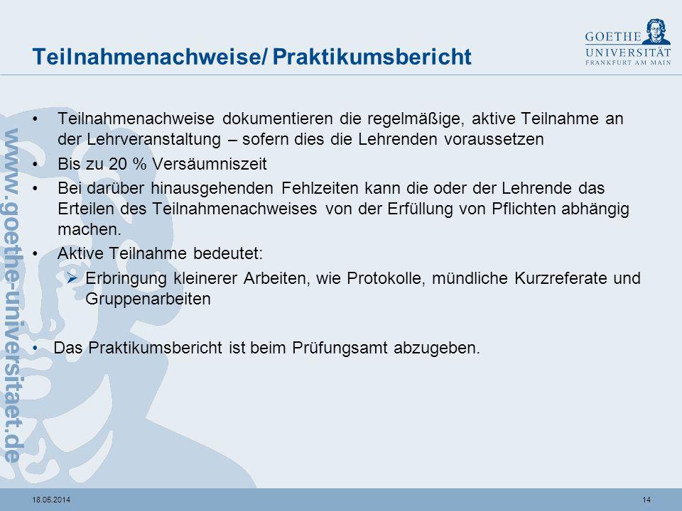 1418.05.2014 Teilnahmenachweise/ Praktikumsbericht Teilnahmenachweise dokumentieren die regelmäßige, aktive Teilnahme an der Lehrveranstaltung – sofer