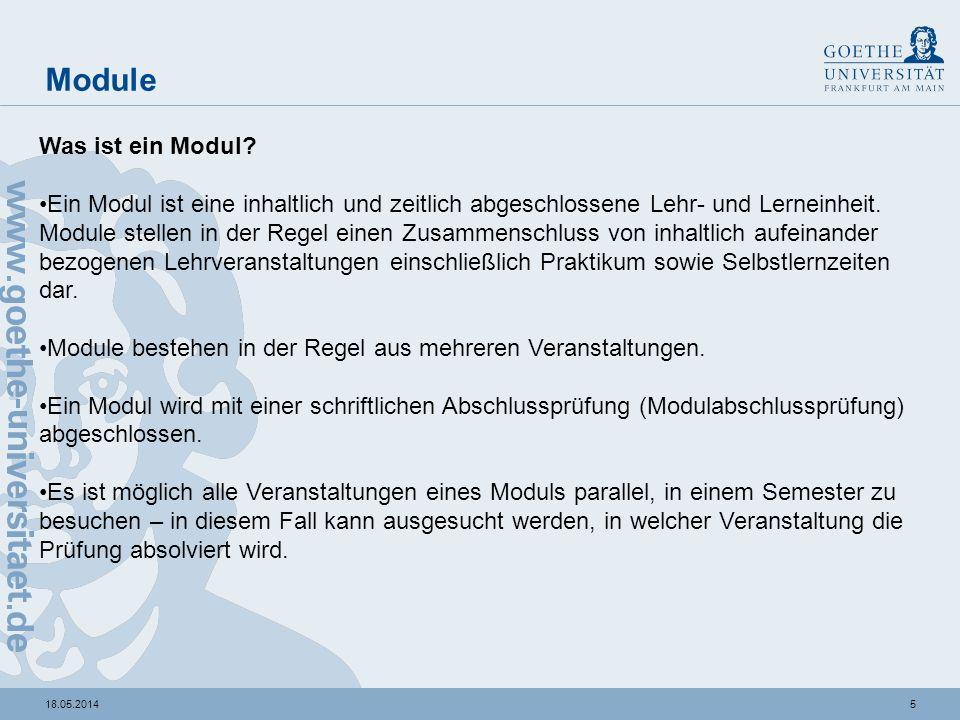 518.05.2014 Module Was ist ein Modul? Ein Modul ist eine inhaltlich und zeitlich abgeschlossene Lehr- und Lerneinheit. Module stellen in der Regel ein