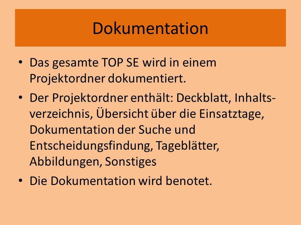 Dokumentation Das gesamte TOP SE wird in einem Projektordner dokumentiert. Der Projektordner enthält: Deckblatt, Inhalts- verzeichnis, Übersicht über