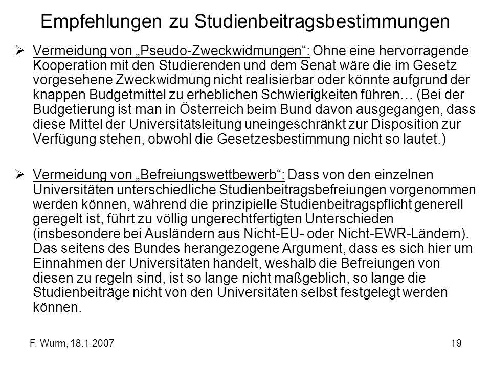 F. Wurm, 18.1.200719 Empfehlungen zu Studienbeitragsbestimmungen Vermeidung von Pseudo-Zweckwidmungen: Ohne eine hervorragende Kooperation mit den Stu