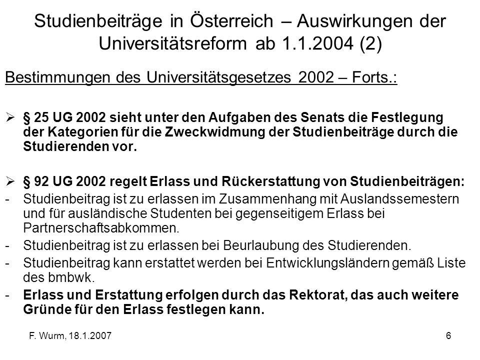 F. Wurm, 18.1.20076 Studienbeiträge in Österreich – Auswirkungen der Universitätsreform ab 1.1.2004 (2) Bestimmungen des Universitätsgesetzes 2002 – F
