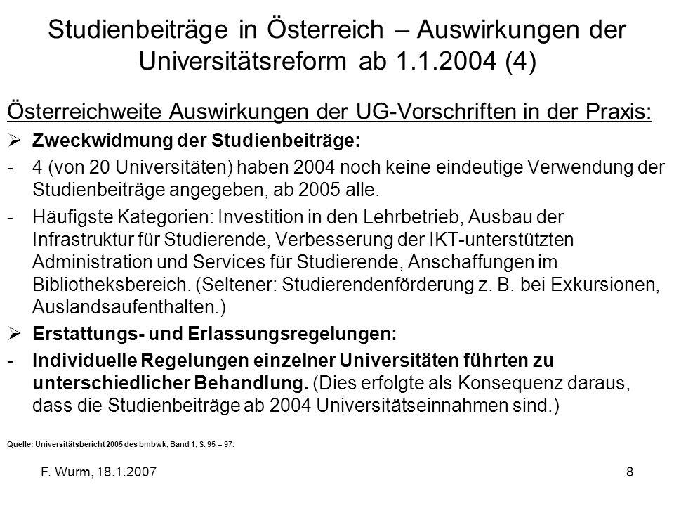 F. Wurm, 18.1.20078 Studienbeiträge in Österreich – Auswirkungen der Universitätsreform ab 1.1.2004 (4) Österreichweite Auswirkungen der UG-Vorschrift