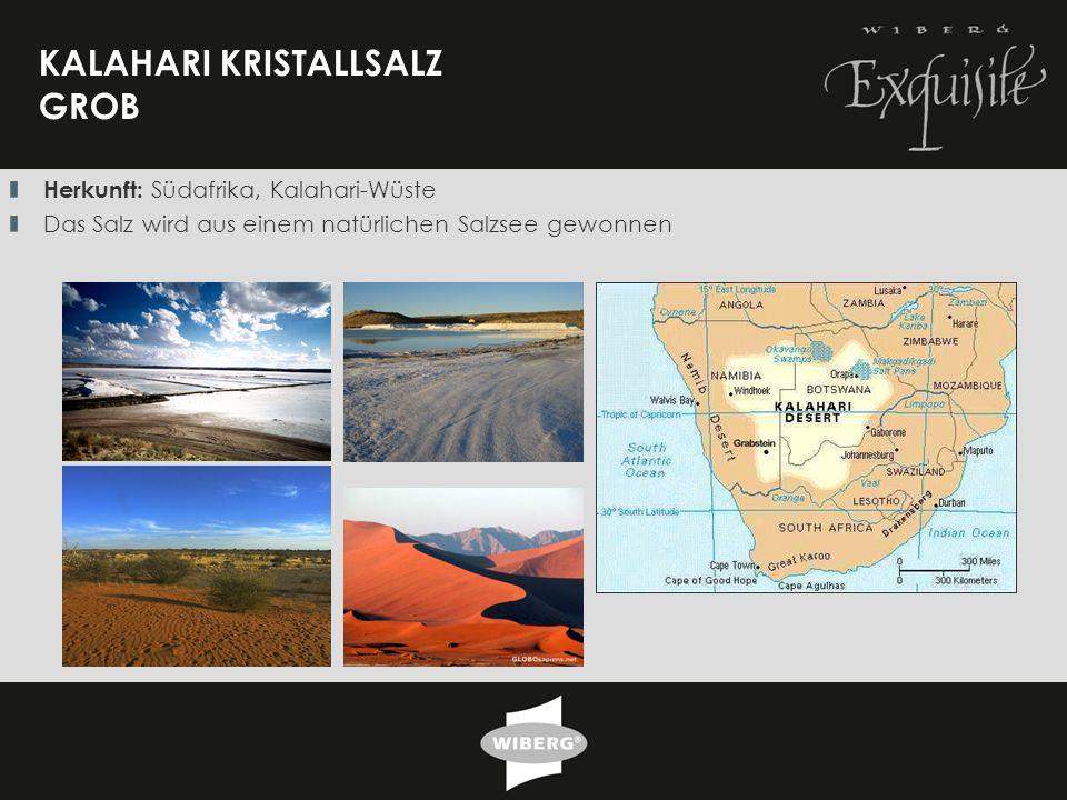 3 KALAHARI KRISTALLSALZ GROB Herkunft: Südafrika, Kalahari-Wüste Das Salz wird aus einem natürlichen Salzsee gewonnen