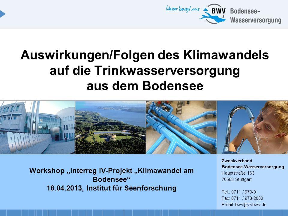 Zweckverband Bodensee-Wasserversorgung Hauptstraße 163 70563 Stuttgart Tel.: 0711 / 973-0 Fax: 0711 / 973-2030 Email: bwv@zvbwv.de Auswirkungen/Folgen