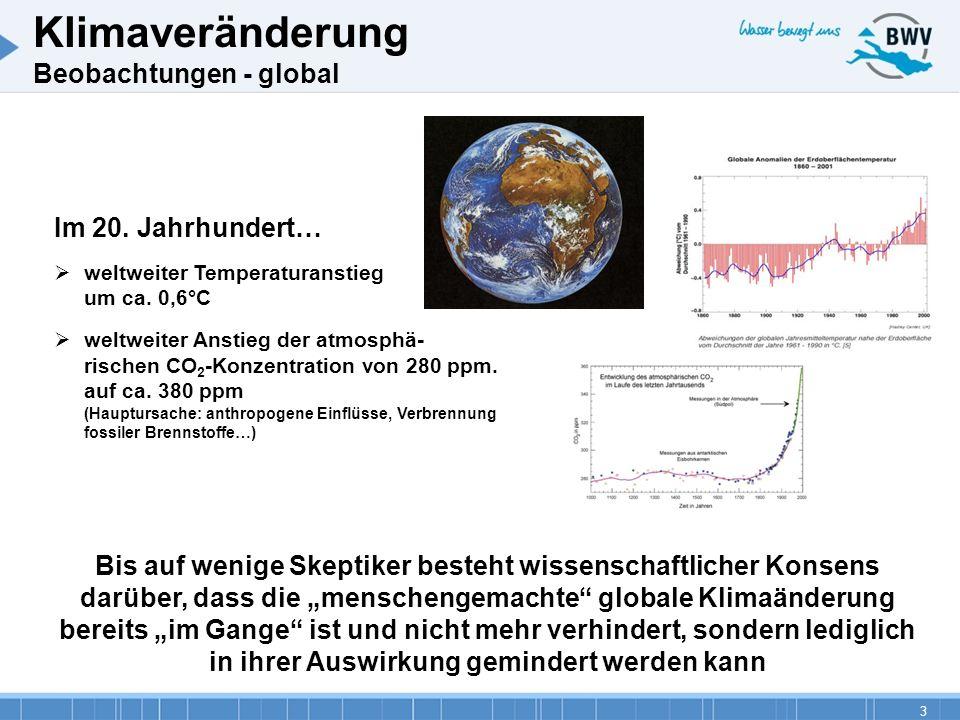 3 Klimaveränderung Beobachtungen - global Im 20. Jahrhundert… weltweiter Temperaturanstieg um ca. 0,6°C weltweiter Anstieg der atmosphä- rischen CO 2