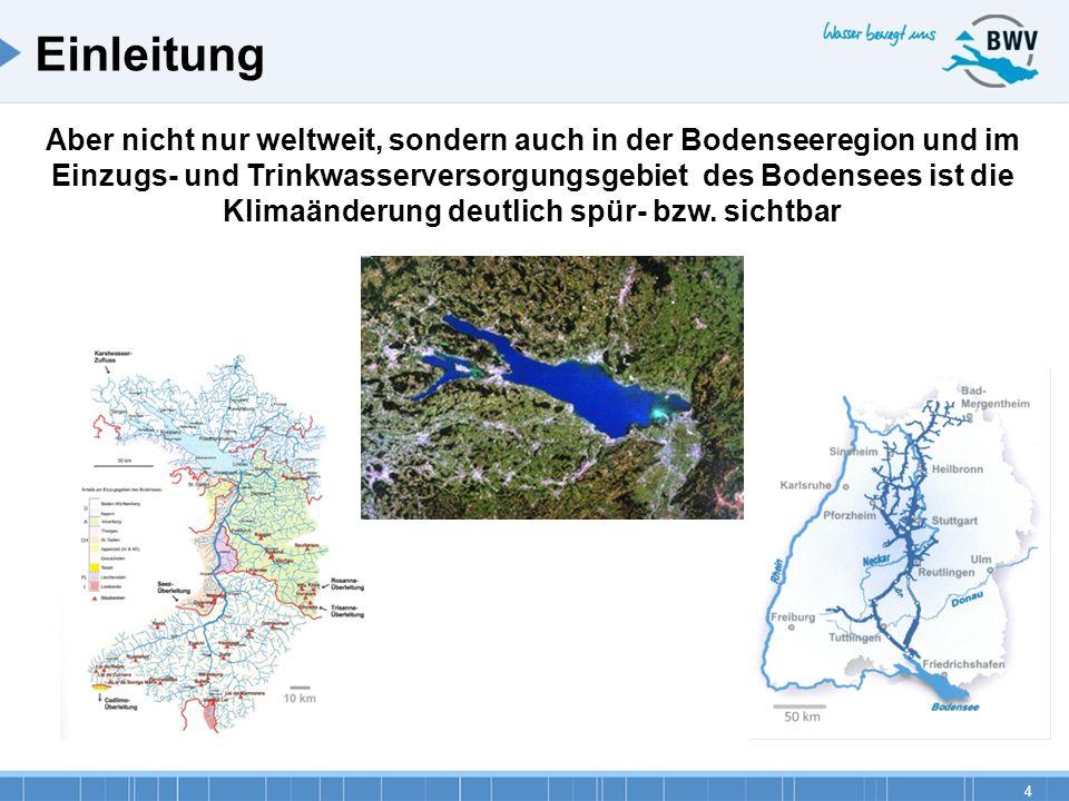 4 Aber nicht nur weltweit, sondern auch in der Bodenseeregion und im Einzugs- und Trinkwasserversorgungsgebiet des Bodensees ist die Klimaänderung deu