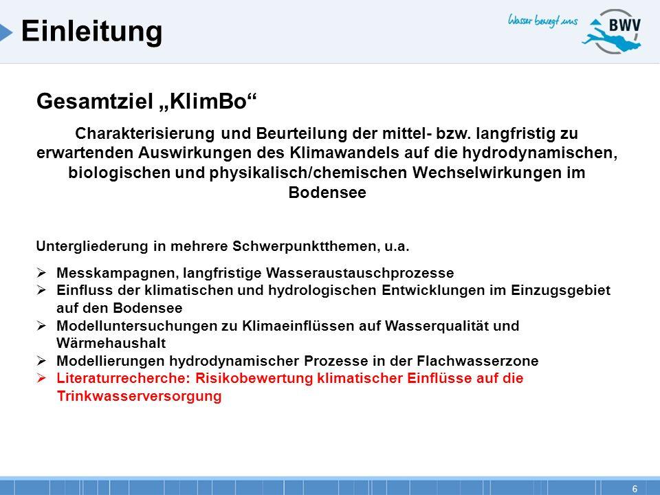 6 Gesamtziel KlimBo Charakterisierung und Beurteilung der mittel- bzw. langfristig zu erwartenden Auswirkungen des Klimawandels auf die hydrodynamisch