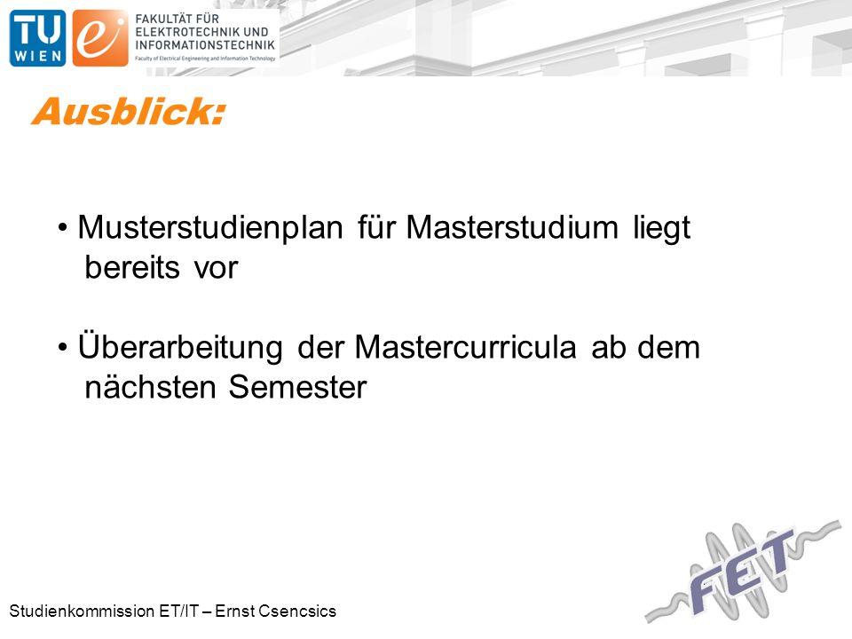 Studienkommission ET/IT – Ernst Csencsics Ausblick: Musterstudienplan für Masterstudium liegt bereits vor Überarbeitung der Mastercurricula ab dem nächsten Semester