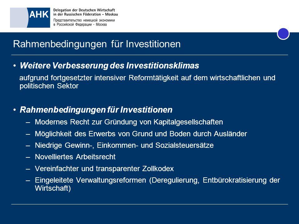 Rahmenbedingungen für Investitionen Weitere Verbesserung des Investitionsklimas aufgrund fortgesetzter intensiver Reformtätigkeit auf dem wirtschaftli