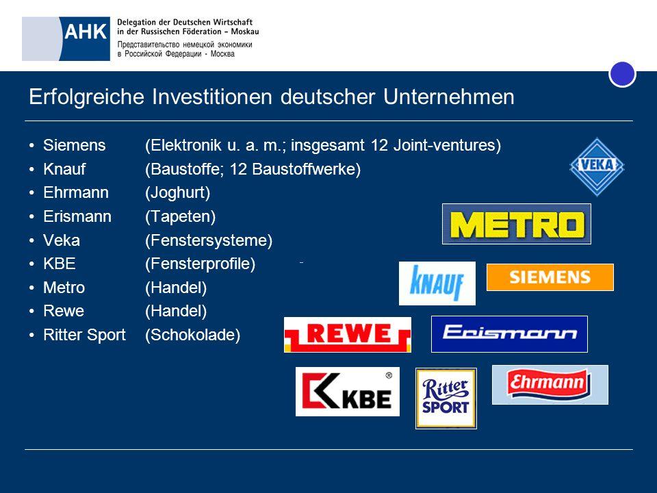 Erfolgreiche Investitionen deutscher Unternehmen Siemens (Elektronik u. a. m.; insgesamt 12 Joint-ventures) Knauf (Baustoffe; 12 Baustoffwerke) Ehrman