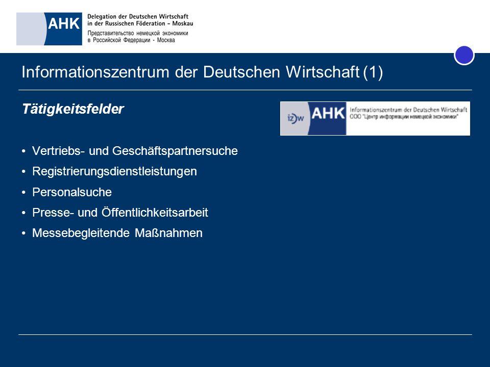 Informationszentrum der Deutschen Wirtschaft (1) Tätigkeitsfelder Vertriebs- und Geschäftspartnersuche Registrierungsdienstleistungen Personalsuche Pr
