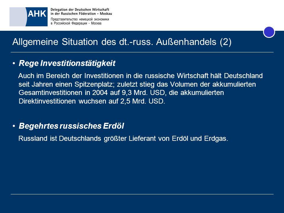 Markteintritt in Russland Sondierung des Marktes –Marktberichte der Bundesagentur für Außenwirtschaft (bfai) –Dienstleistungsangebote der Delegation der Deutschen Wirtschaft (ggf.
