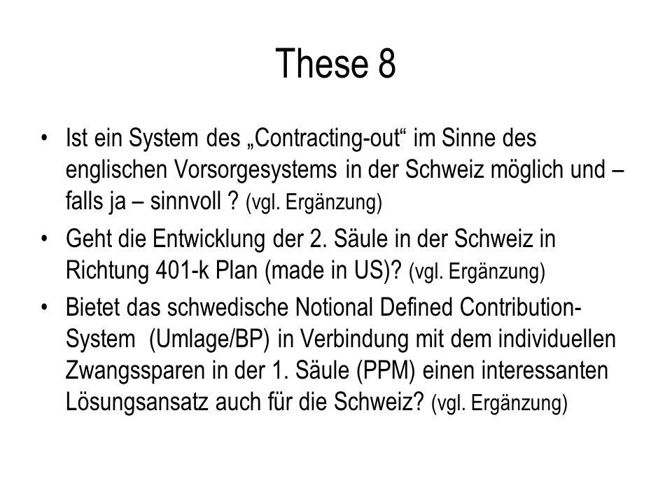 These 8 Ist ein System des Contracting-out im Sinne des englischen Vorsorgesystems in der Schweiz möglich und – falls ja – sinnvoll .