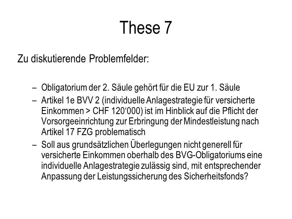 These 7 Zu diskutierende Problemfelder: –Obligatorium der 2.