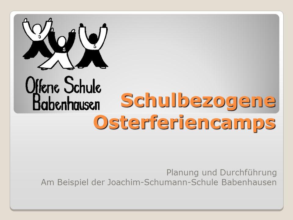 Schulbezogene Osterferiencamps Planung und Durchführung Am Beispiel der Joachim-Schumann-Schule Babenhausen
