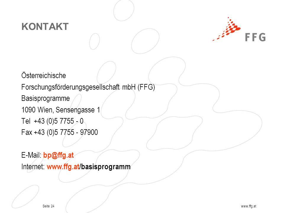 Seite 24www.ffg.at KONTAKT Österreichische Forschungsförderungsgesellschaft mbH (FFG) Basisprogramme 1090 Wien, Sensengasse 1 Tel +43 (0)5 7755 - 0 Fa