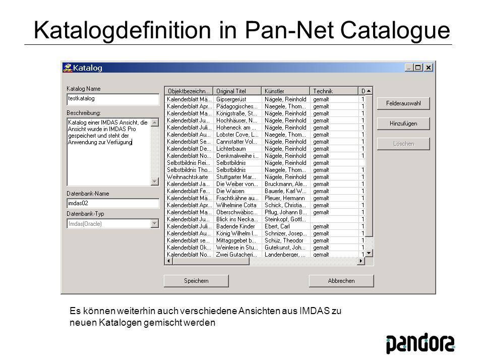 Es können weiterhin auch verschiedene Ansichten aus IMDAS zu neuen Katalogen gemischt werden Katalogdefinition in Pan-Net Catalogue