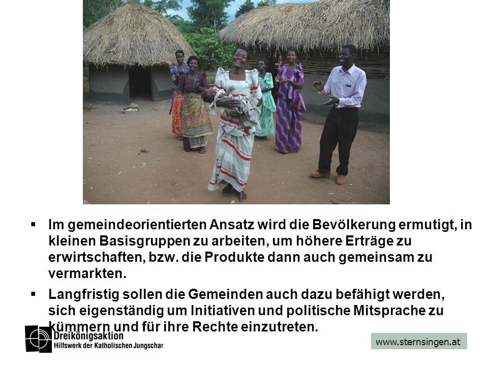 www.sternsingen.at Im gemeindeorientierten Ansatz wird die Bevölkerung ermutigt, in kleinen Basisgruppen zu arbeiten, um höhere Erträge zu erwirtschaften, bzw.
