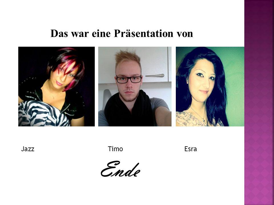 Ende Das war eine Präsentation von Jazz Timo Esra