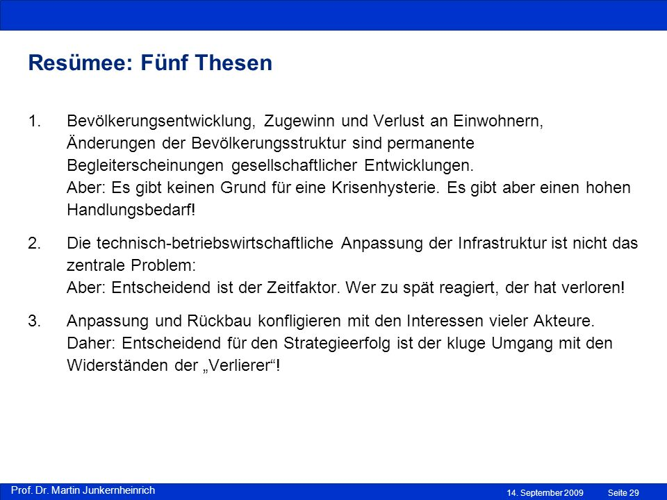 Prof. Dr. Martin Junkernheinrich 14. September 2009 Resümee: Fünf Thesen Seite 29 1.Bevölkerungsentwicklung, Zugewinn und Verlust an Einwohnern, Änder