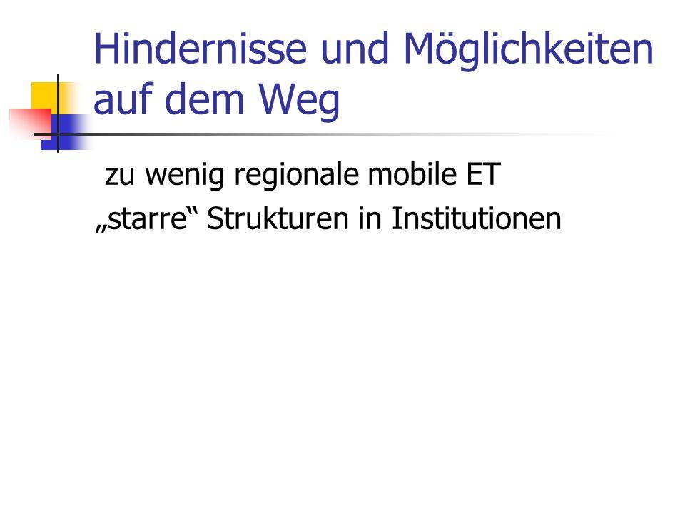 Hindernisse und Möglichkeiten auf dem Weg zu wenig regionale mobile ET starre Strukturen in Institutionen
