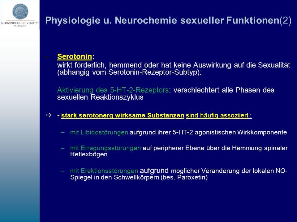 Physiologie u. Neurochemie sexueller Funktionen(2) -Serotonin: wirkt förderlich, hemmend oder hat keine Auswirkung auf die Sexualität (abhängig vom Se