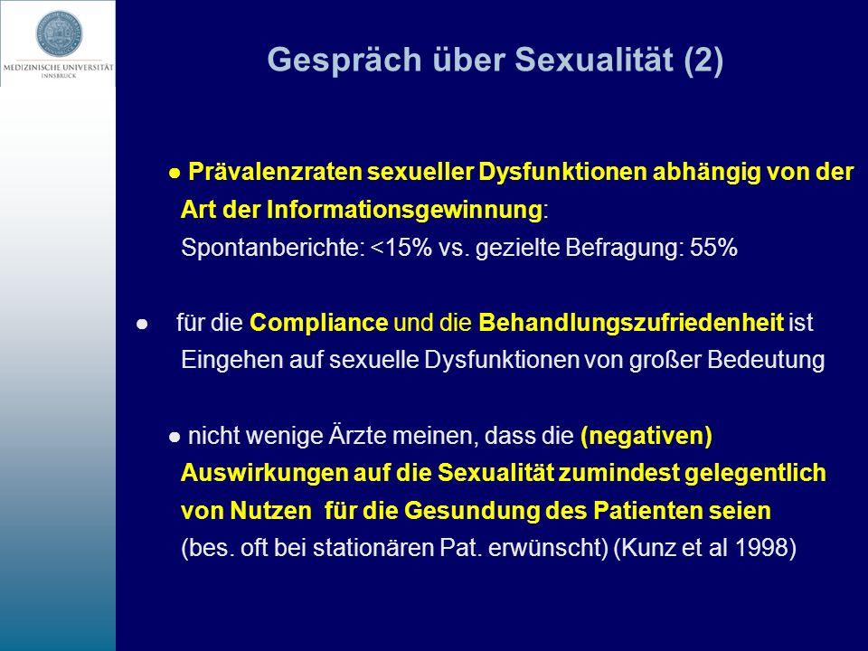 Gespräch über Sexualität (2) Prävalenzraten sexueller Dysfunktionen abhängig von der Art der Informationsgewinnung: Spontanberichte: <15% vs. gezielte