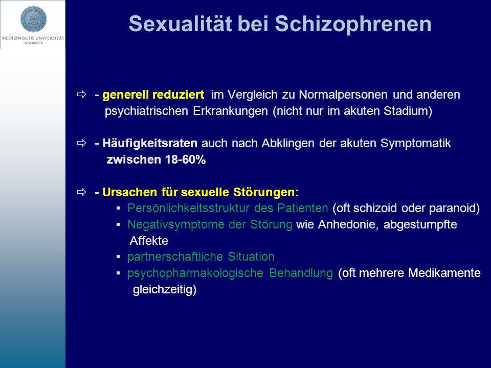 Sexualität bei Schizophrenen - generell reduziert im Vergleich zu Normalpersonen und anderen psychiatrischen Erkrankungen (nicht nur im akuten Stadium