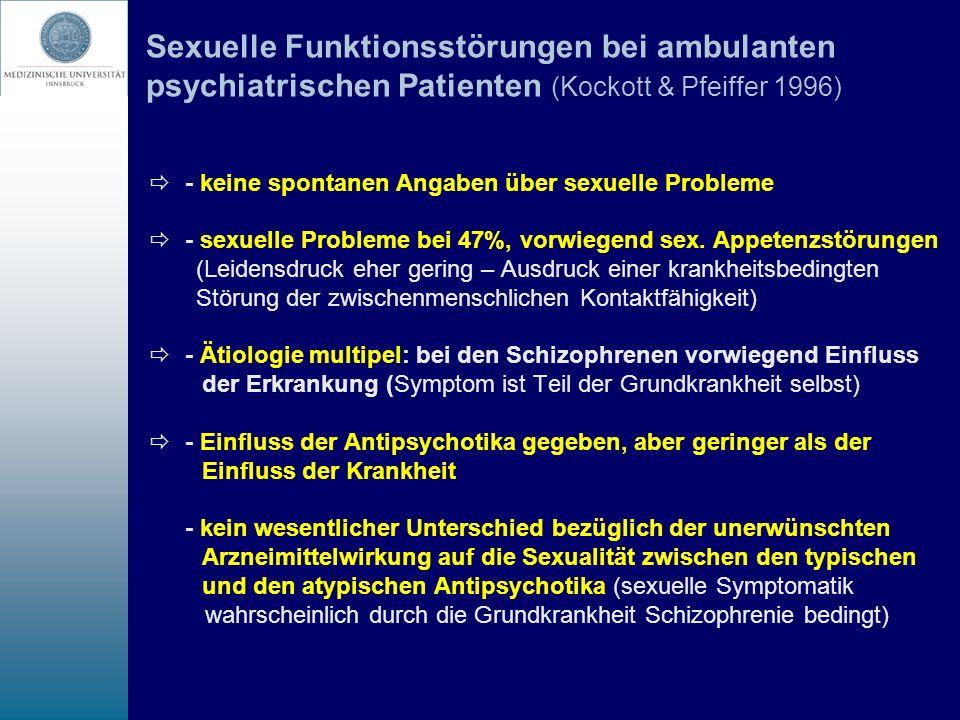 Sexuelle Funktionsstörungen bei ambulanten psychiatrischen Patienten (Kockott & Pfeiffer 1996) - keine spontanen Angaben über sexuelle Probleme - sexu
