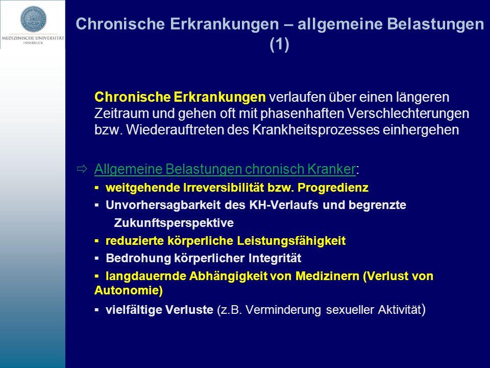 Chronische Erkrankungen – allgemeine Belastungen (1) Chronische Erkrankungen verlaufen über einen längeren Zeitraum und gehen oft mit phasenhaften Ver