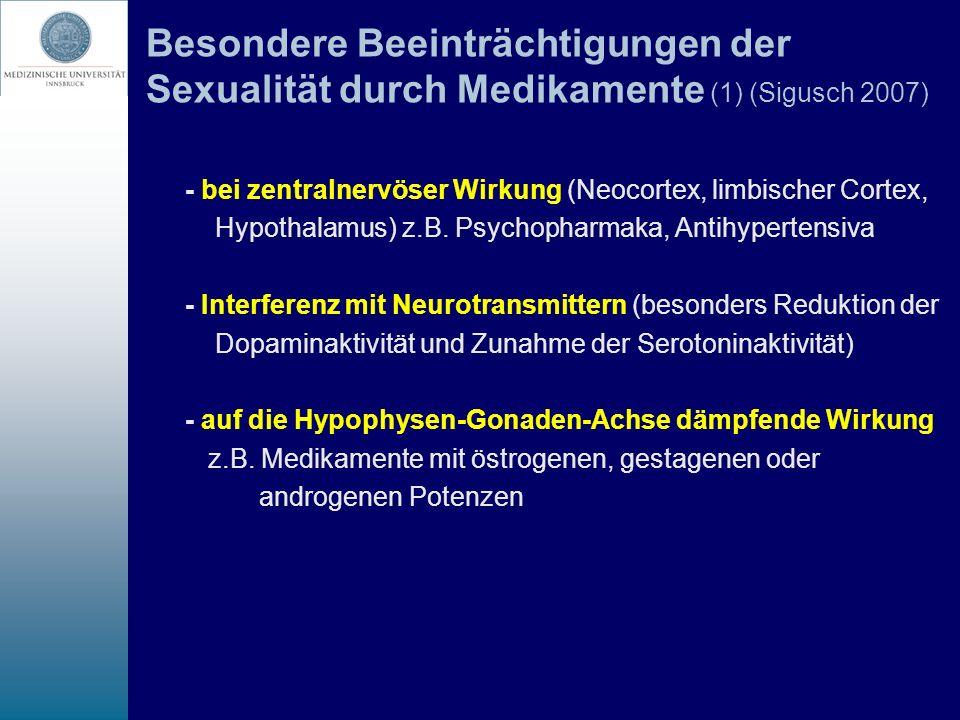 Besondere Beeinträchtigungen der Sexualität durch Medikamente (1) (Sigusch 2007) - bei zentralnervöser Wirkung (Neocortex, limbischer Cortex, Hypothal