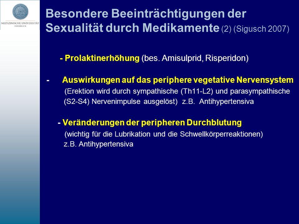 Besondere Beeinträchtigungen der Sexualität durch Medikamente (2) (Sigusch 2007) - Prolaktinerhöhung (bes. Amisulprid, Risperidon) - Auswirkungen auf