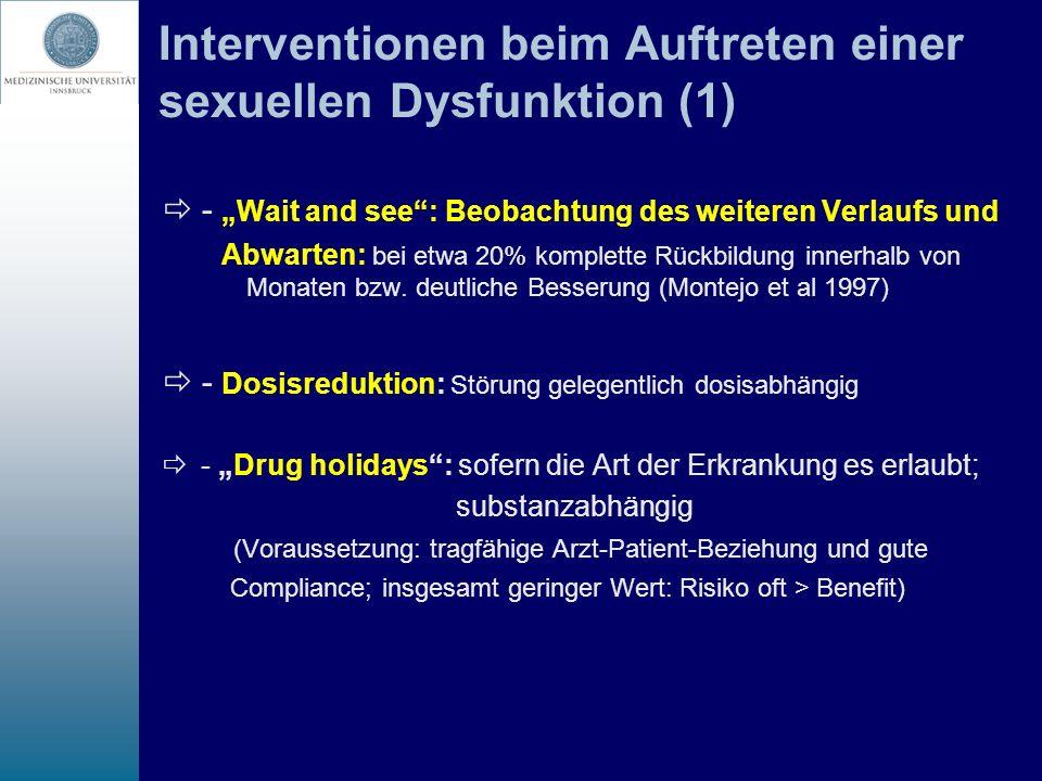 Interventionen beim Auftreten einer sexuellen Dysfunktion (1) - Wait and see: Beobachtung des weiteren Verlaufs und Abwarten: bei etwa 20% komplette R