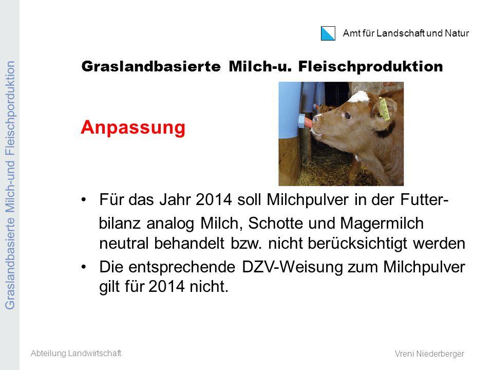 Amt für Landschaft und Natur REB / GMF / Extenso Vreni Niederberger Graslandbasierte Milch-und Fleischproduktion Jahresration aller auf dem Betrieb gehaltenen raufutterverz.