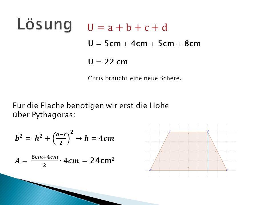 U = 5cm + 4cm + 5cm + 8cm U = 22 cm Chris braucht eine neue Schere.