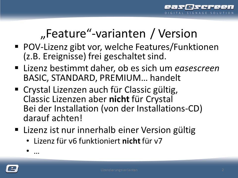 Feature-varianten / Version POV-Lizenz gibt vor, welche Features/Funktionen (z.B.