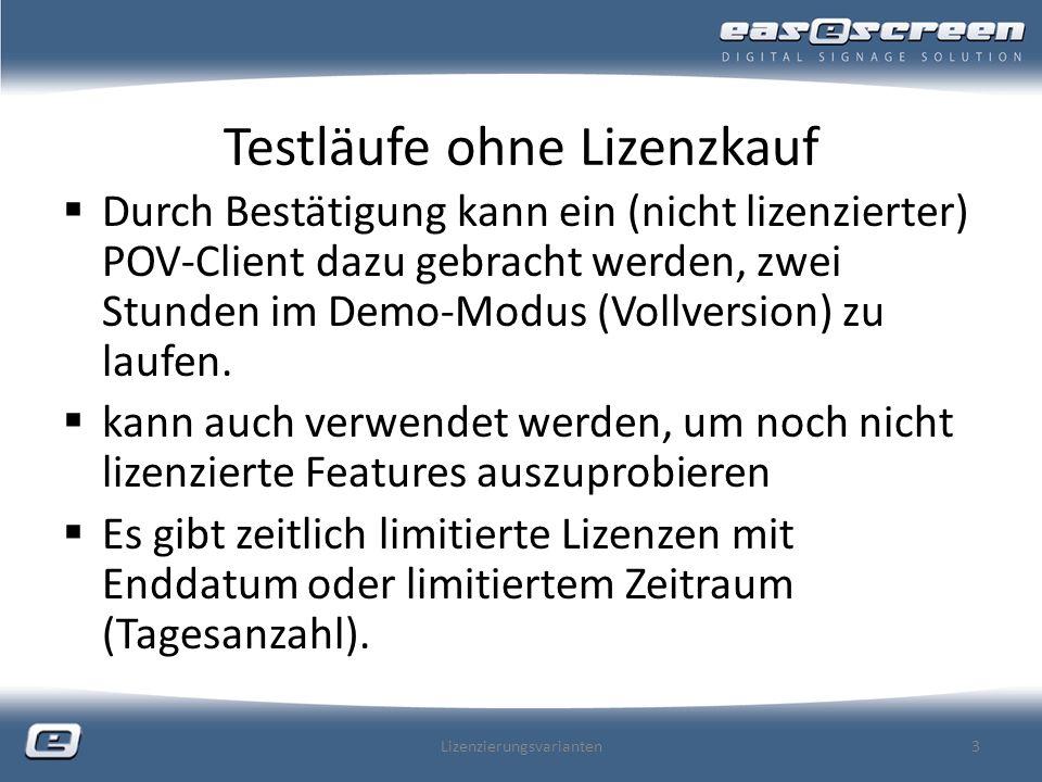 Testläufe ohne Lizenzkauf Durch Bestätigung kann ein (nicht lizenzierter) POV-Client dazu gebracht werden, zwei Stunden im Demo-Modus (Vollversion) zu laufen.