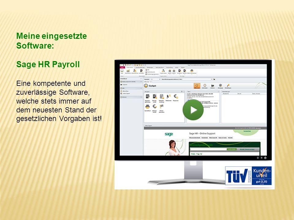 Meine eingesetzte Software: Sage HR Payroll Eine kompetente und zuverlässige Software, welche stets immer auf dem neuesten Stand der gesetzlichen Vorg